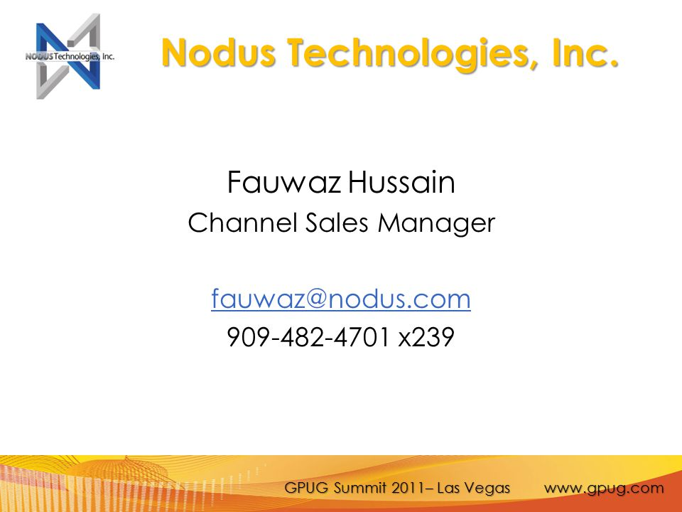 GPUG Summit 2011– Las Vegas www.gpug.com  Started since 2002, Nodus is the leader in ePayment & Business Process Automation in the Microsoft Dynamics GP Market.