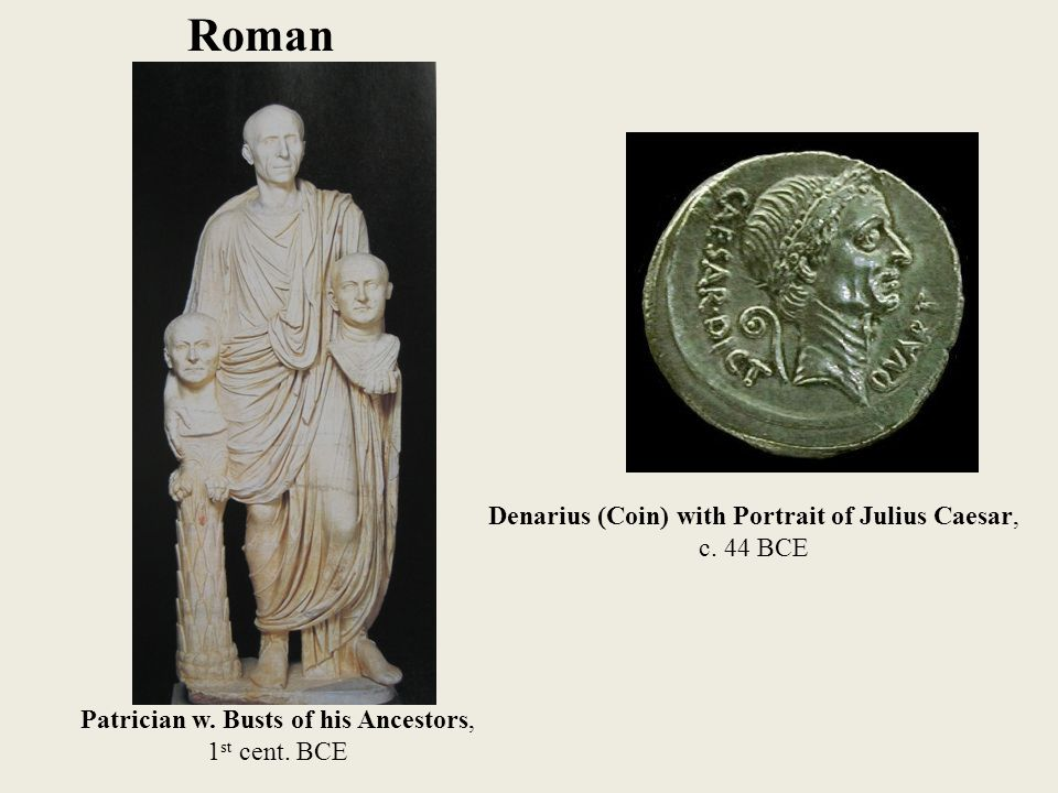 Roman Patrician w. Busts of his Ancestors, 1 st cent.