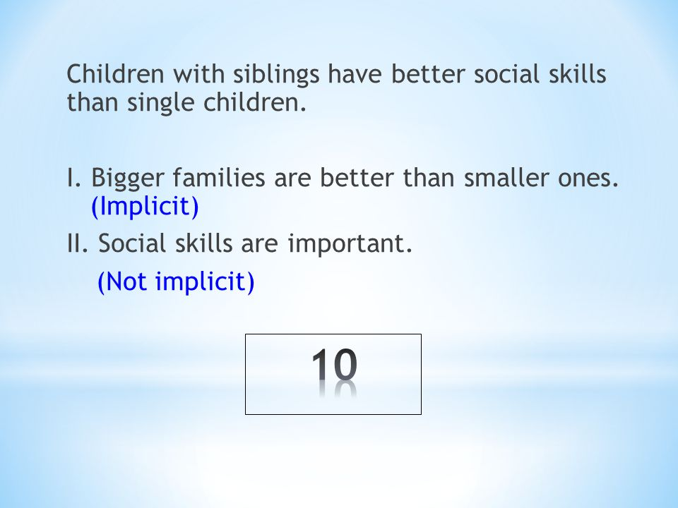 Children with siblings have better social skills than single children.