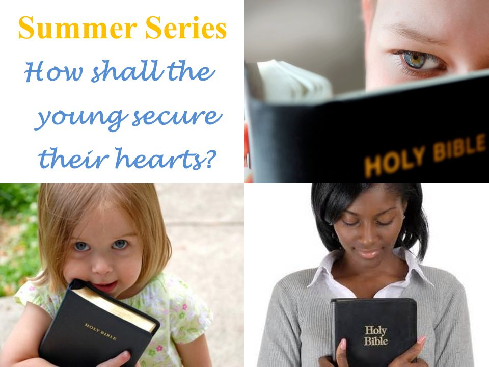 Summer Series How shall the young secure their hearts 1