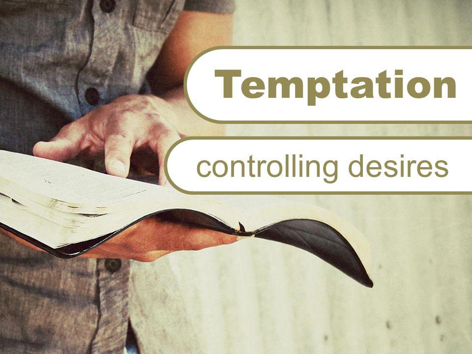 controlling desires Temptation 2