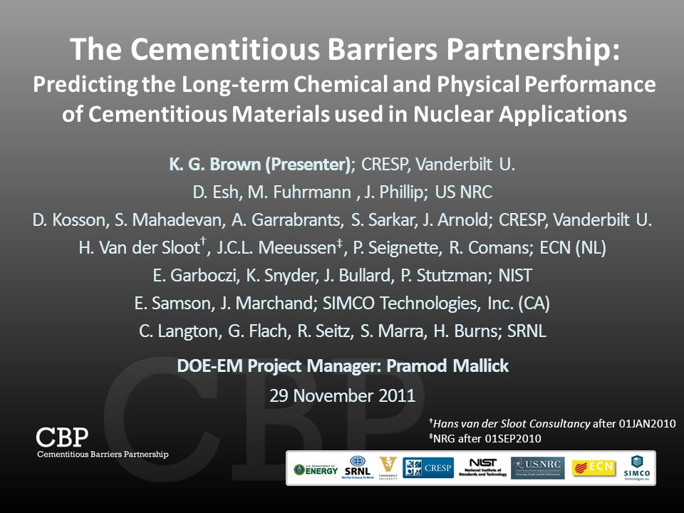 The Cementitious Barriers Partnership: Predicting the Long-term Chemical and Physical Performance of Cementitious Materials used in Nuclear Applications K.