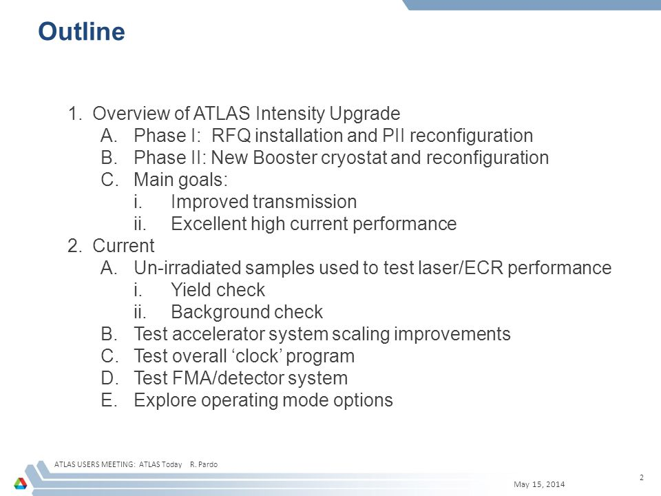 ATLAS Upgrade Activities: Two Phases May 15, 2014 ATLAS USERS MEETING: ATLAS Today R.