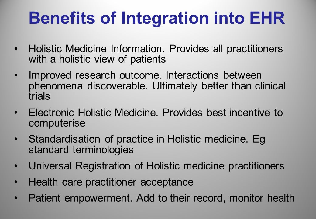 Benefits of Integration into EHR Holistic Medicine Information.