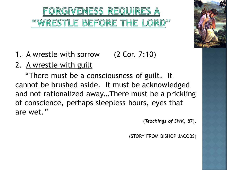 1. A wrestle with sorrow (2 Cor. 7:10) 2.