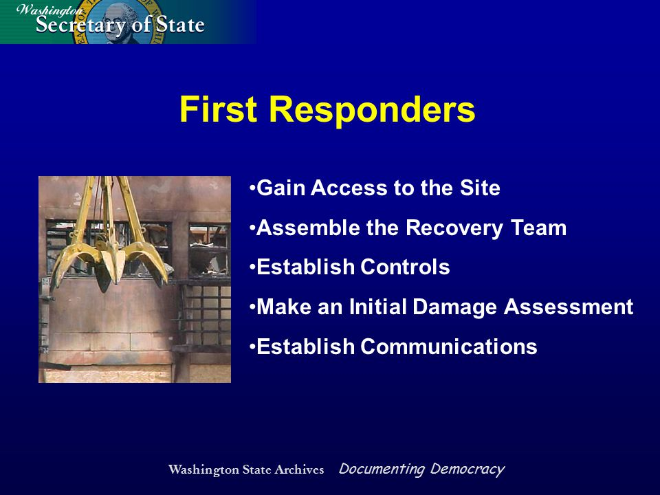Washington State Archives Documenting Democracy First Responders Gain Access to the Site Assemble the Recovery Team Establish Controls Make an Initial