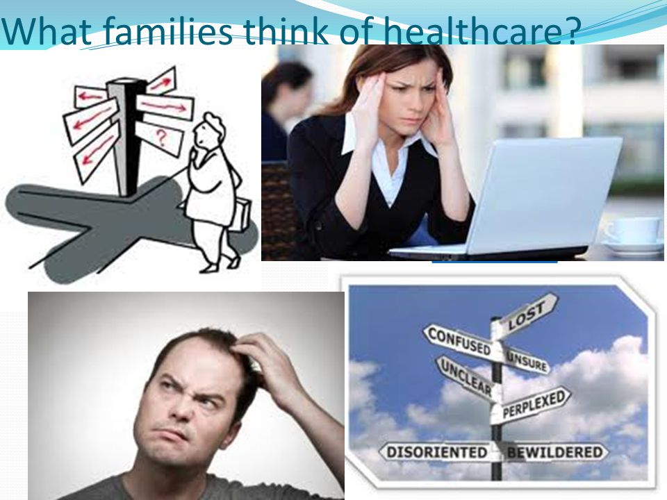 What families think of healthcare.