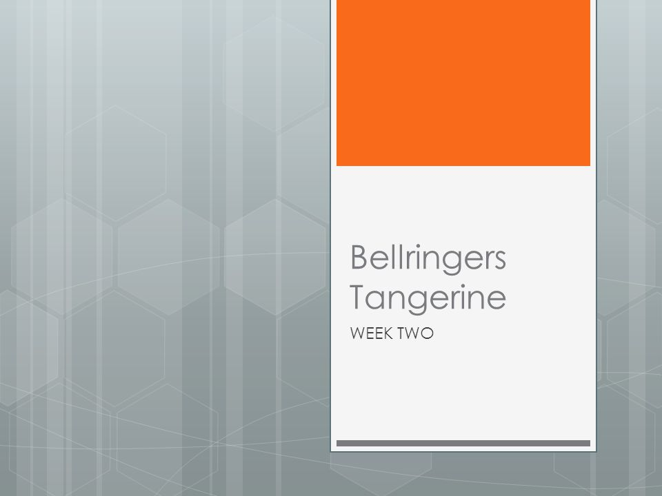 Bellringers Tangerine WEEK TWO