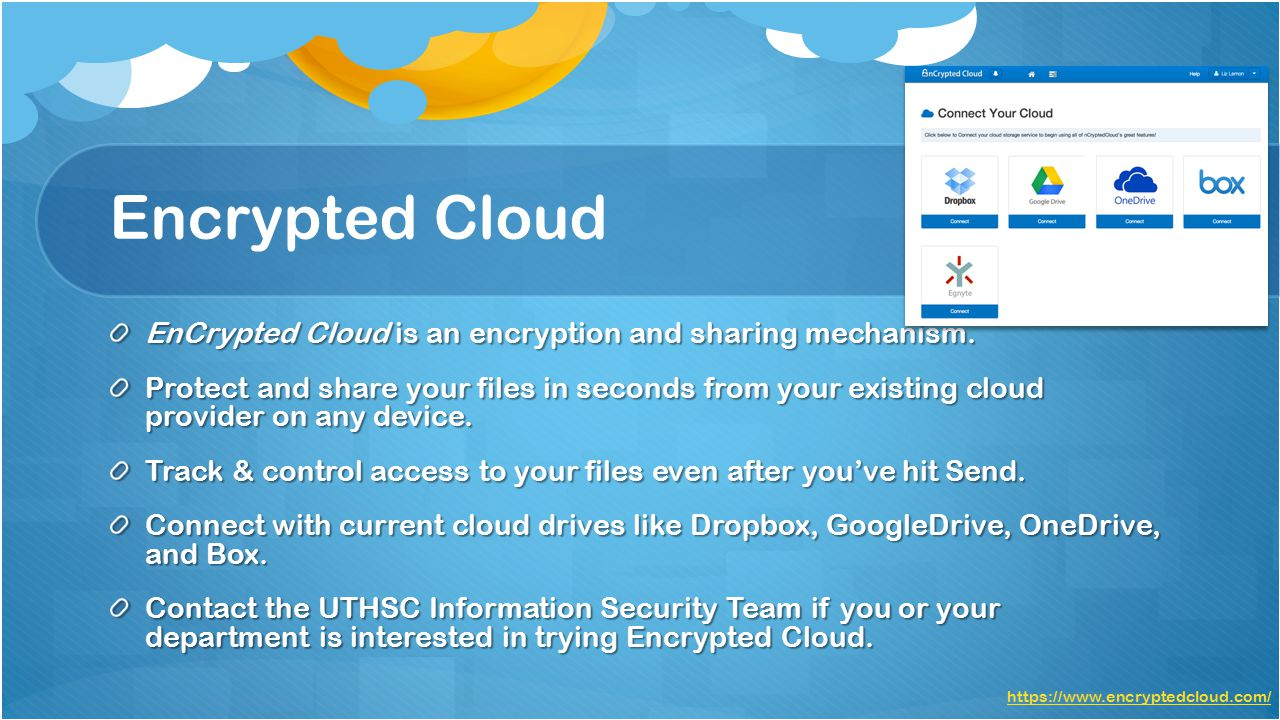 Encrypted Cloud EnCrypted Cloud is an encryption and sharing mechanism.