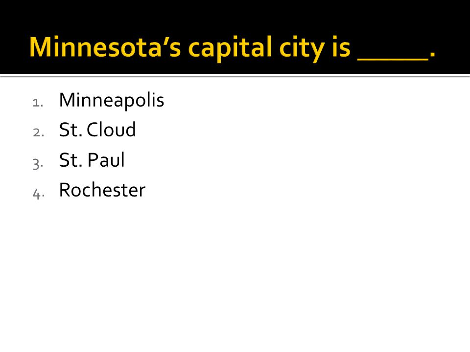 1. Minneapolis 2. St. Cloud 3. St. Paul 4. Rochester