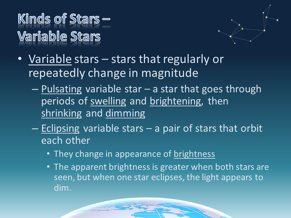 Nova – forms when an existing star suddenly flares up and becomes hundreds or thousands of times brighter than normal Nebula – a cloud of gases and debris 1 Corinthians 15:41 – 41 The sun has one kind of splendor, the moon another and the stars another; and star differs from star in splendor.