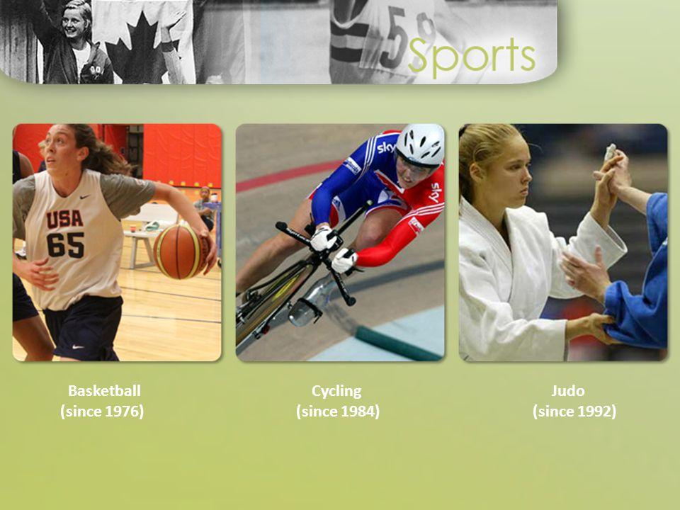 Basketball (since 1976) Cycling (since 1984) Judo (since 1992)