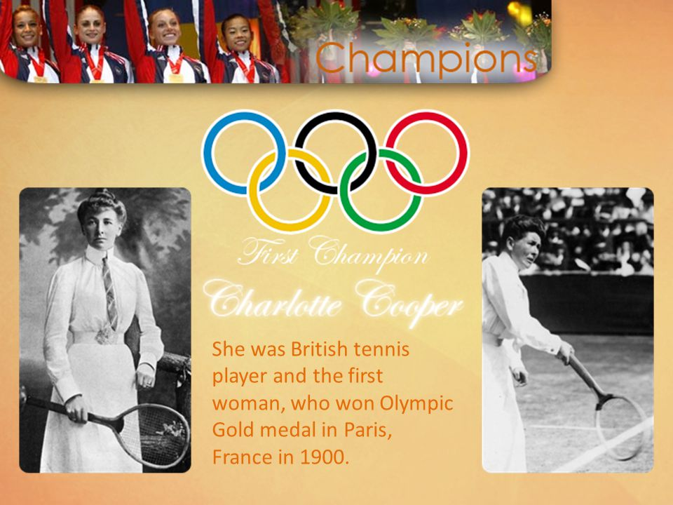She was British tennis player and the first woman, who won Olympic Gold medal in Paris, France in 1900.