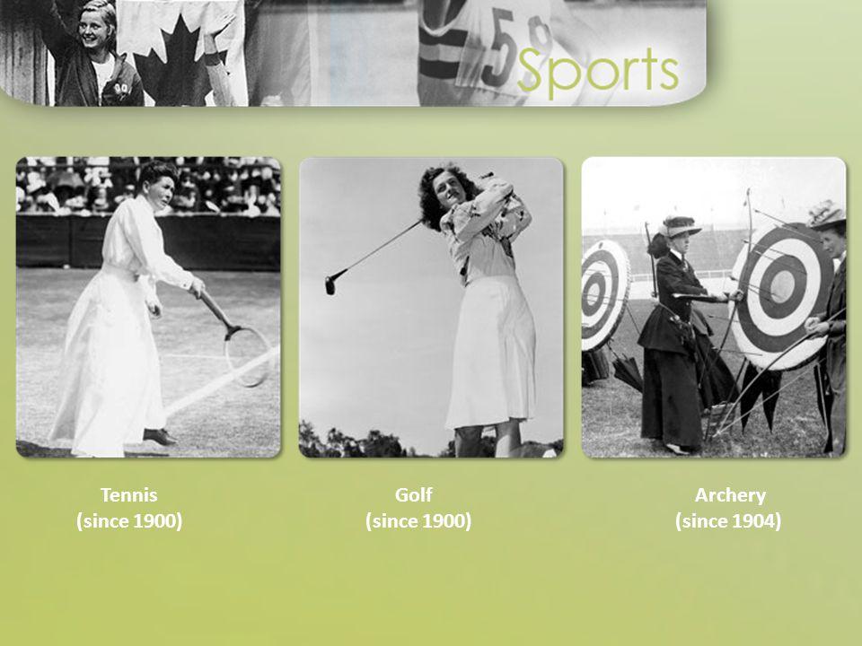 Tennis (since 1900) Golf (since 1900) Archery (since 1904)
