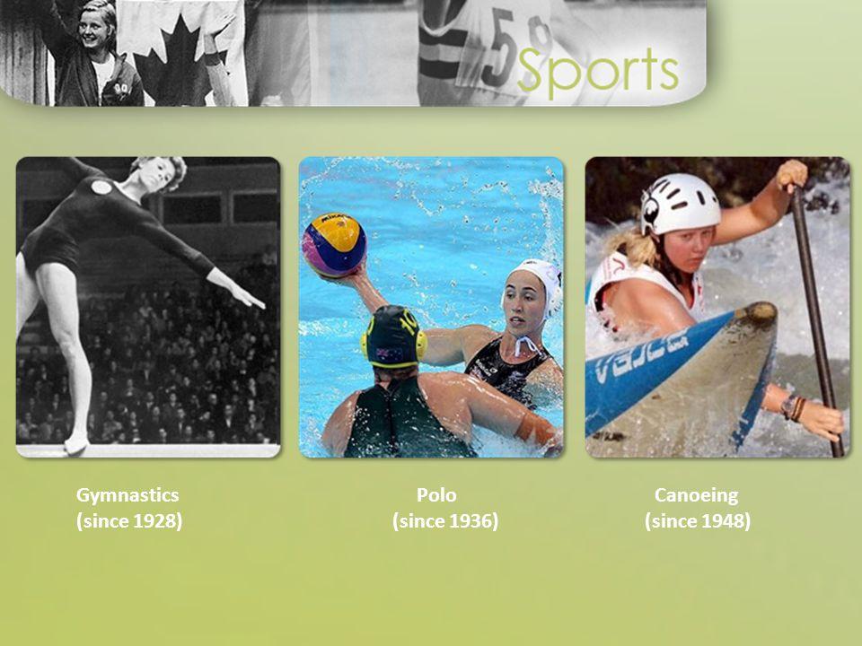 Gymnastics (since 1928) Polo (since 1936) Canoeing (since 1948)