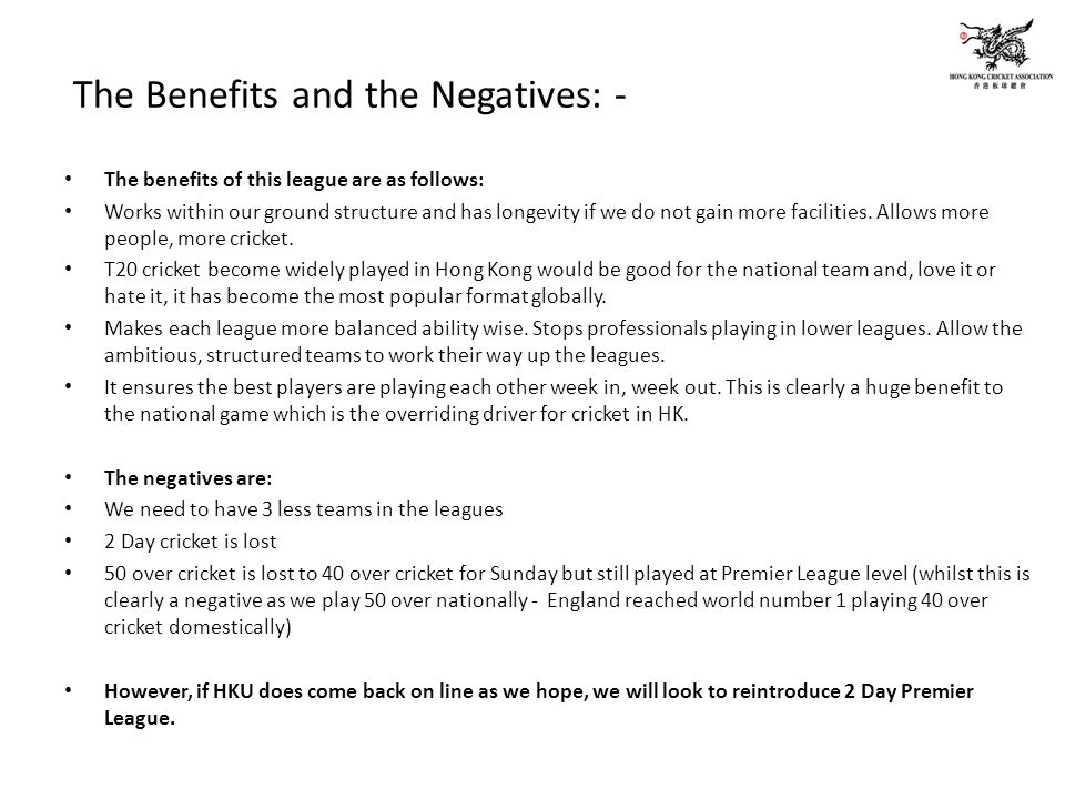 The Benefits and the Negatives: - The benefits of this league are as follows: Works within our ground structure and has longevity if we do not gain more facilities.