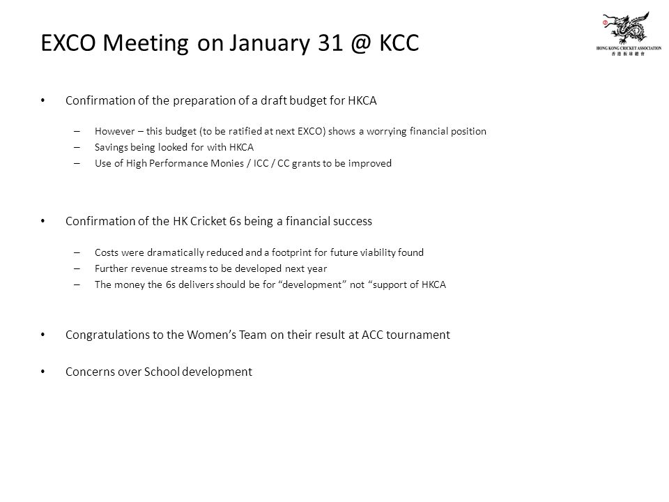EXCO Meeting on January 31 @ KCC Confirmation of the preparation of a draft budget for HKCA – However – this budget (to be ratified at next EXCO) show