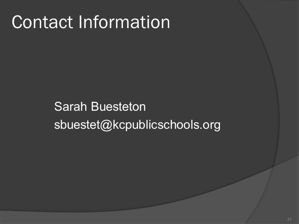 Contact Information Sarah Buesteton sbuestet@kcpublicschools.org 31