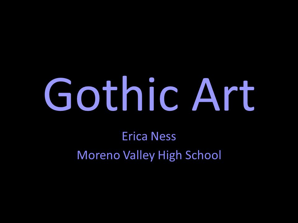 Gothic Art Erica Ness Moreno Valley High School