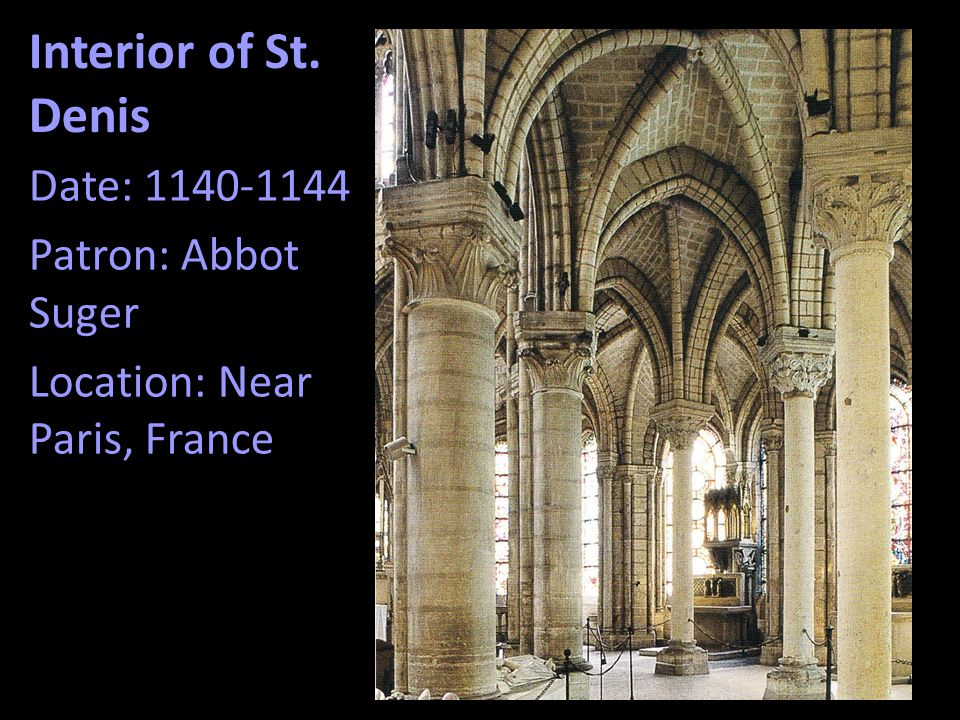 Interior of St. Denis Date: 1140-1144 Patron: Abbot Suger Location: Near Paris, France