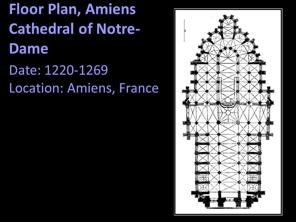 Floor Plan, Amiens Cathedral of Notre- Dame Date: 1220-1269 Location: Amiens, France