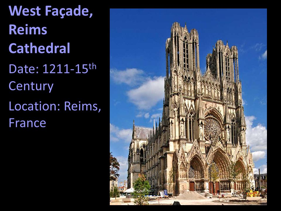 West Façade, Reims Cathedral Date: 1211-15 th Century Location: Reims, France