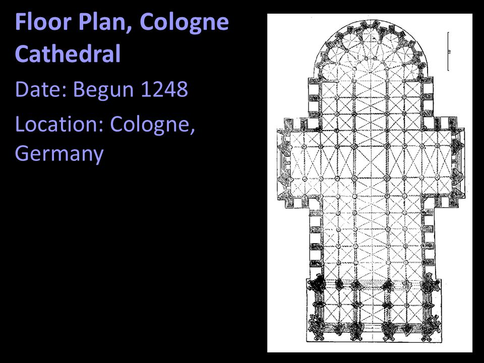 Floor Plan, Cologne Cathedral Date: Begun 1248 Location: Cologne, Germany