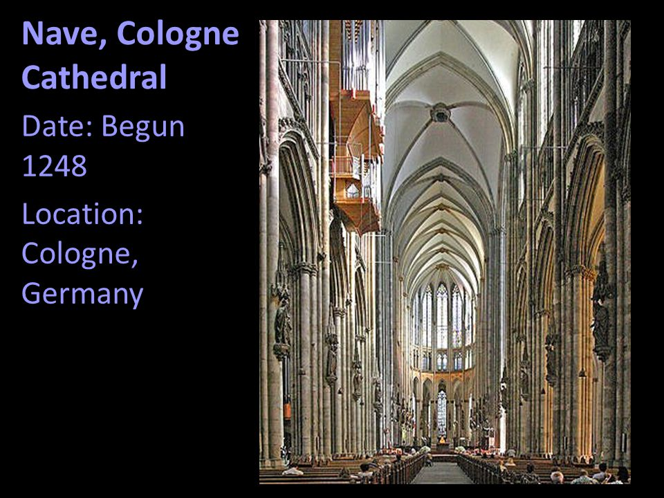 Nave, Cologne Cathedral Date: Begun 1248 Location: Cologne, Germany
