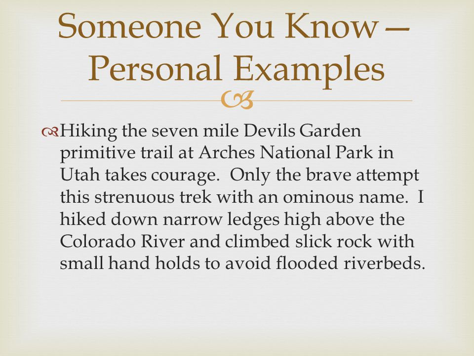   Hiking the seven mile Devils Garden primitive trail at Arches National Park in Utah takes courage.