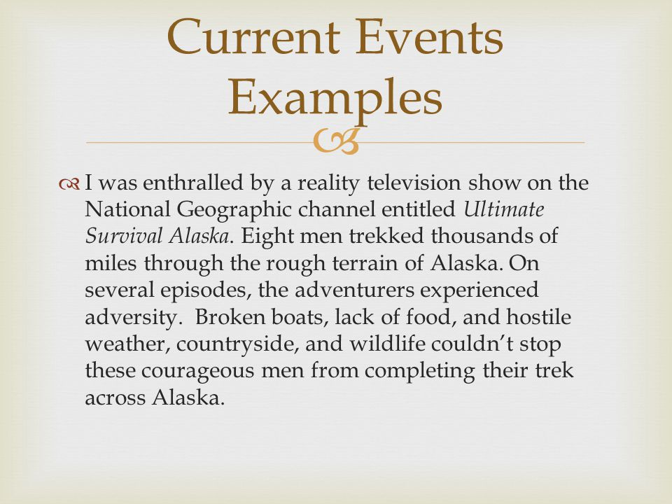  I was enthralled by a reality television show on the National Geographic channel entitled Ultimate Survival Alaska.