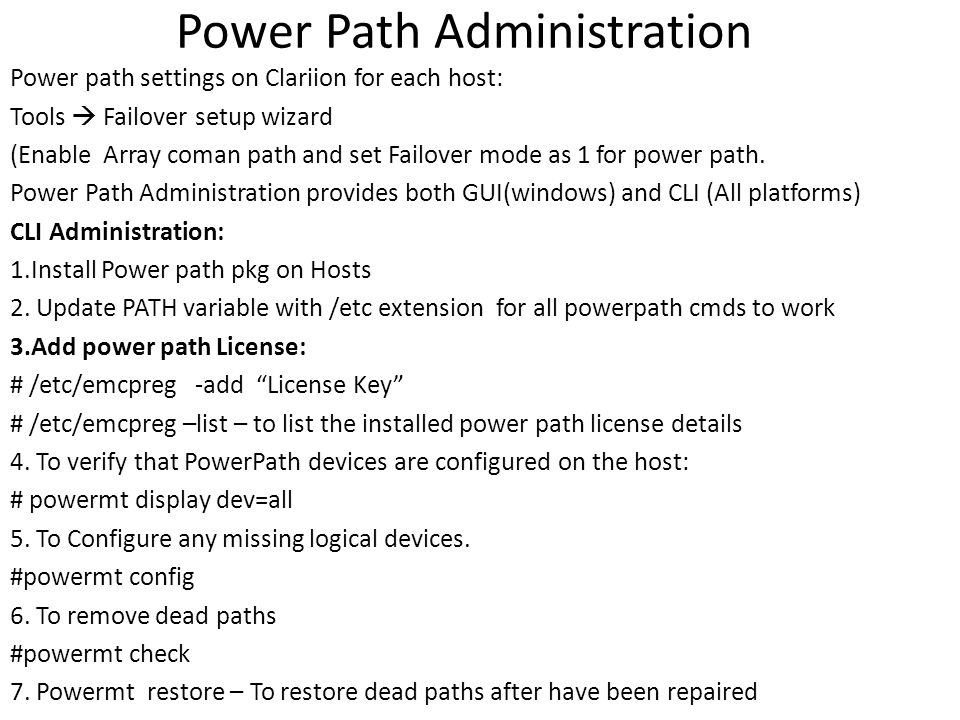 Power Path Administration Power path settings on Clariion for each host: Tools  Failover setup wizard (Enable Array coman path and set Failover mode as 1 for power path.