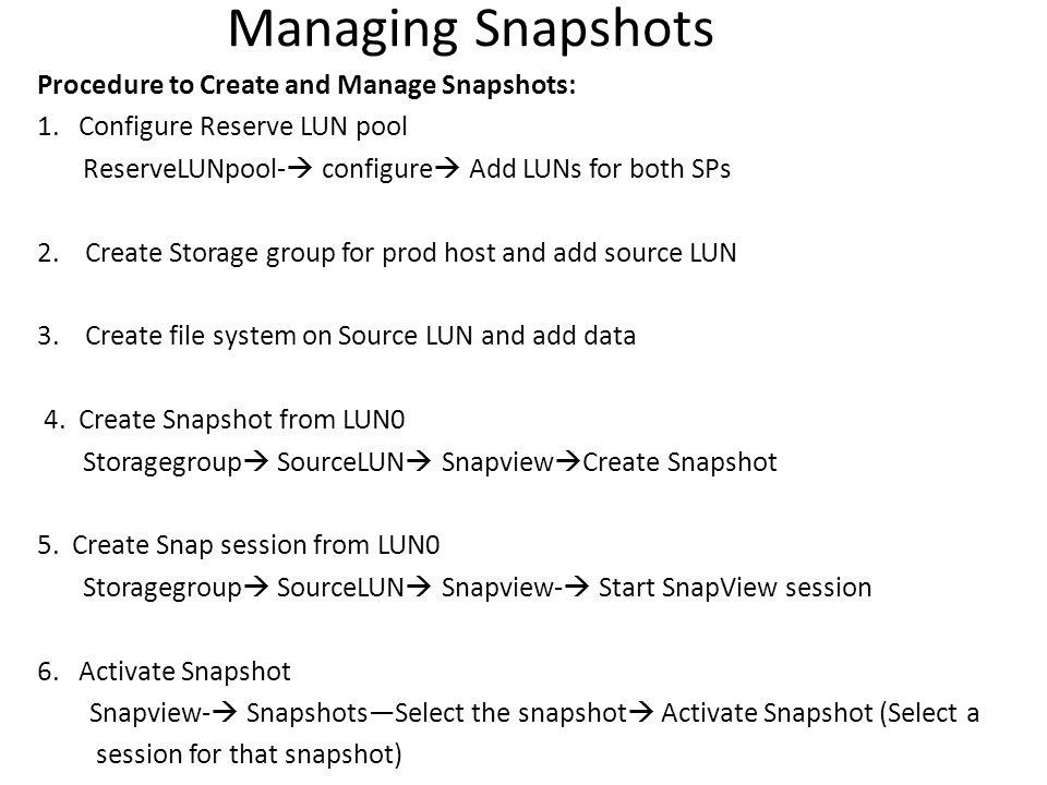 Managing Snapshots Procedure to Create and Manage Snapshots: 1.