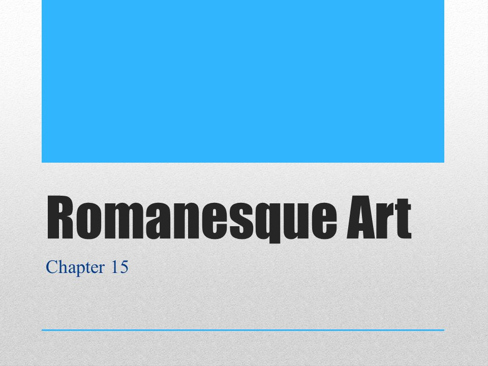 Romanesque Art Chapter 15