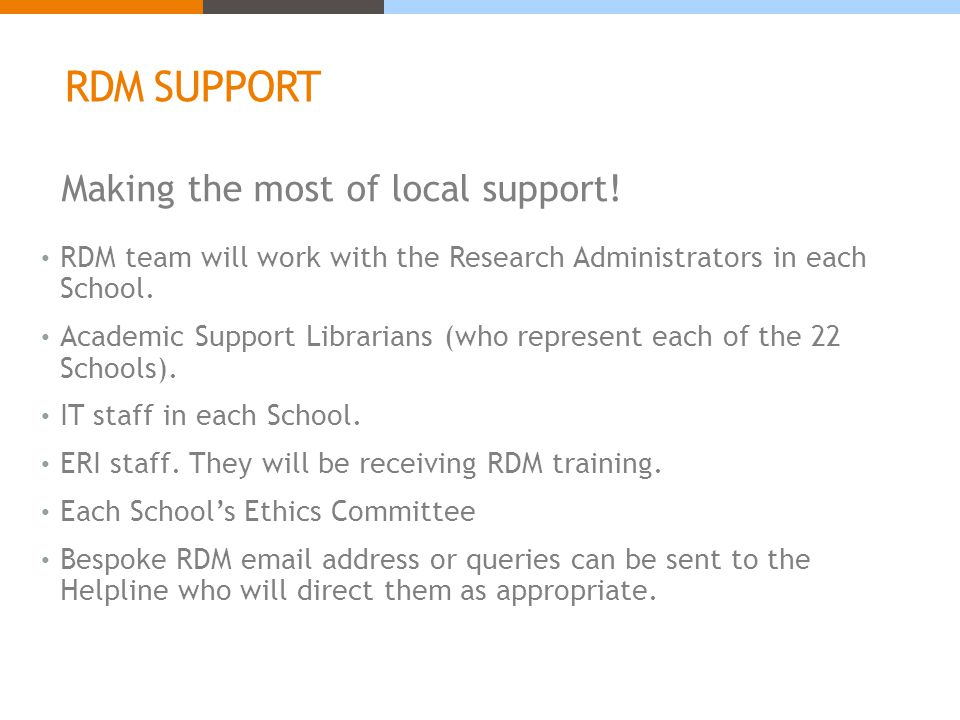 RDM SUPPORT Making the most of local support.