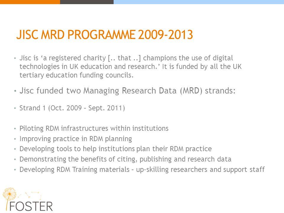 JISC MRD PROGRAMME 2009-2013 Jisc is 'a registered charity [..