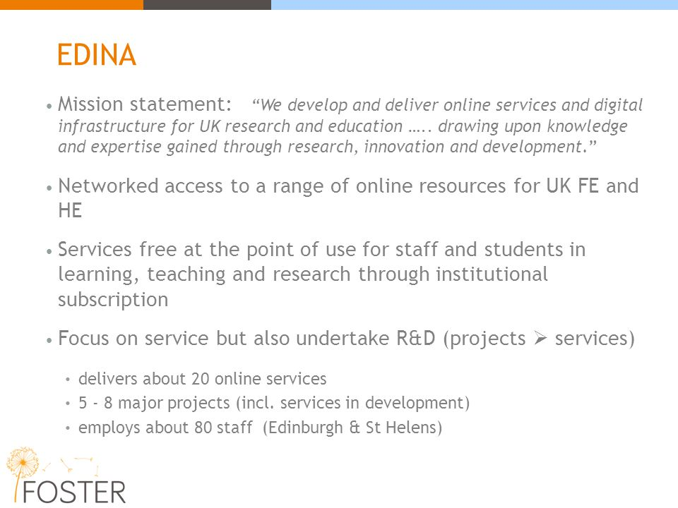 Mission statement: We develop and deliver online services and digital infrastructure for UK research and education …..