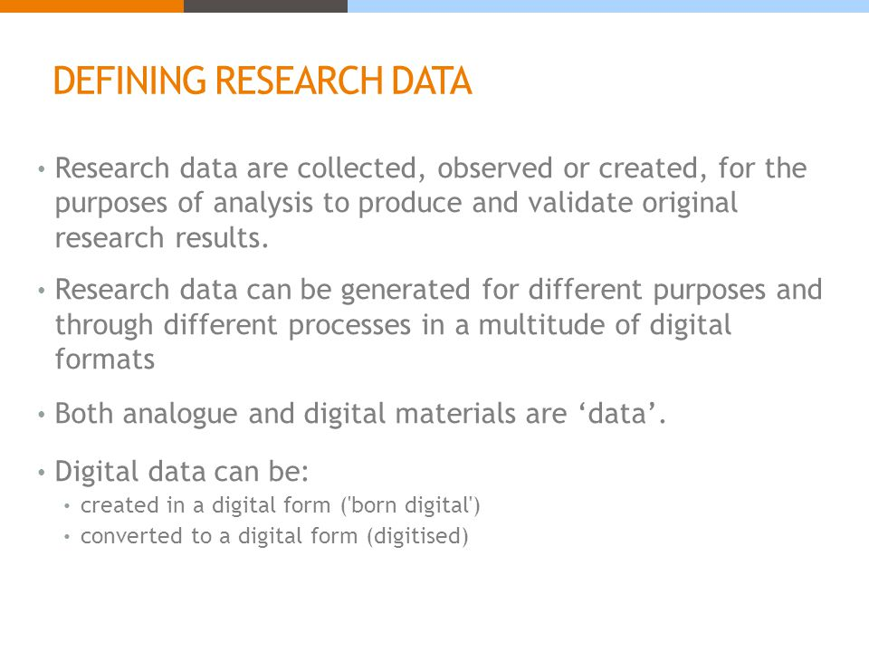 TYPES OF RESEARCH DATA Instrument measurements Experimental observations Still images, video and audio Text documents, spreadsheets, databases Quantitative data (e.g.