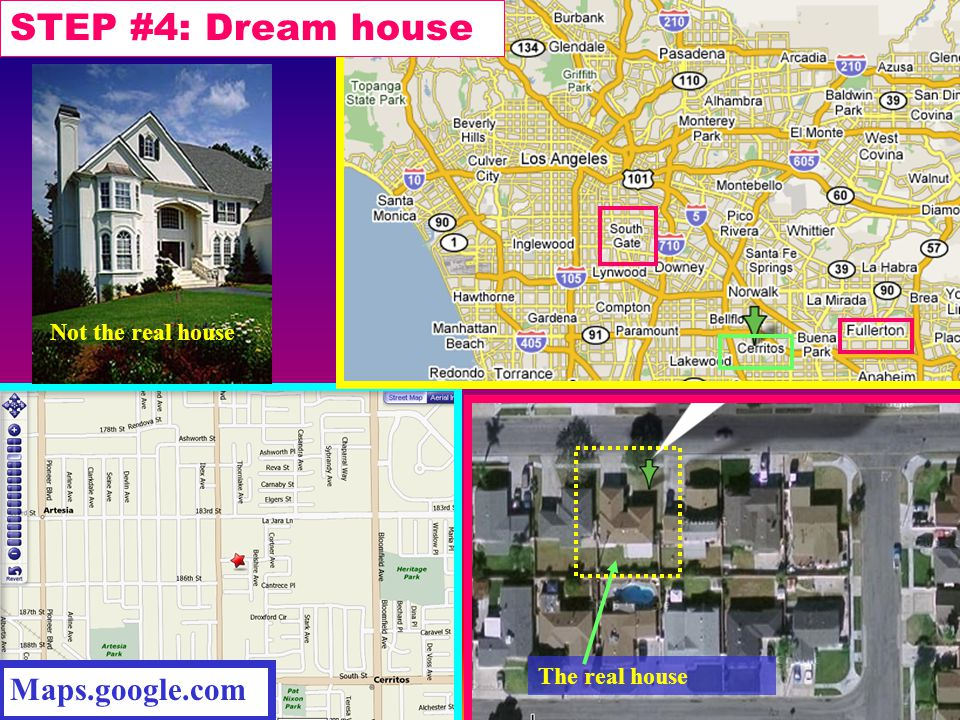 STEP #4: Dream house http://realestate.msn.com/buying/default.aspx Property Features Single Family Property Area: Artesia County: Los Angeles Year Bui