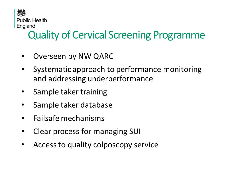 Quality of Cervical Screening Programme Overseen by NW QARC Systematic approach to performance monitoring and addressing underperformance Sample taker