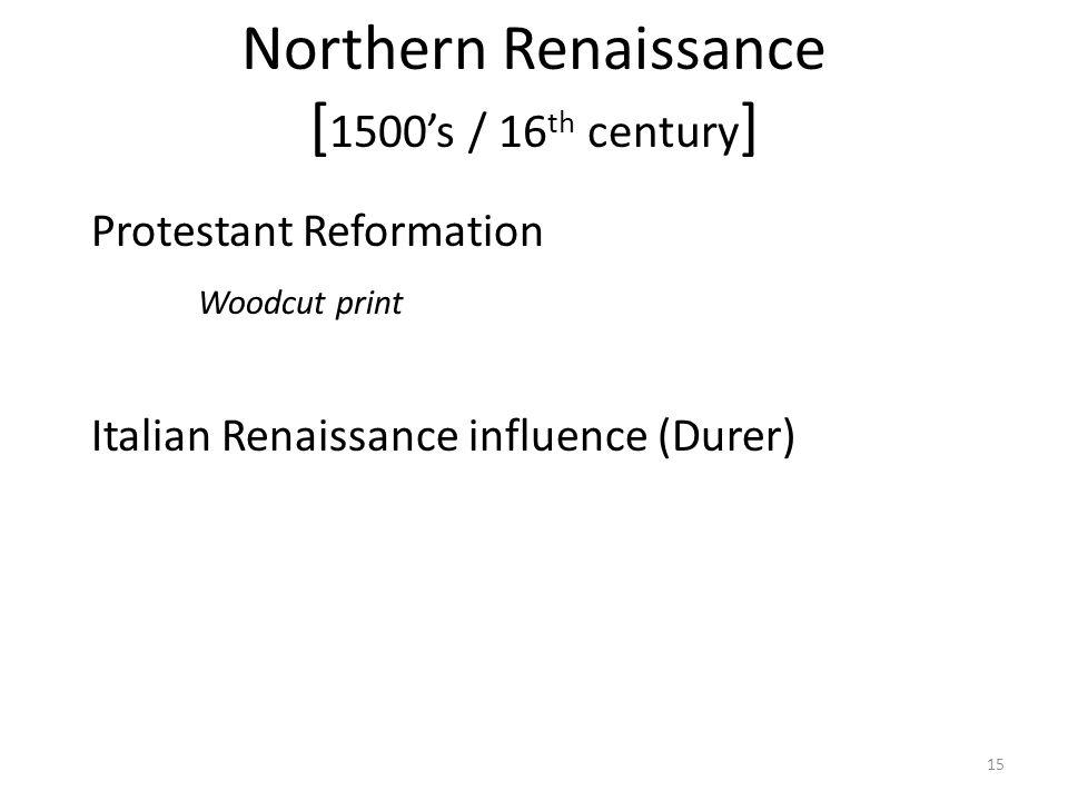 15 Northern Renaissance [ 1500's / 16 th century ] Protestant Reformation Woodcut print Italian Renaissance influence (Durer)