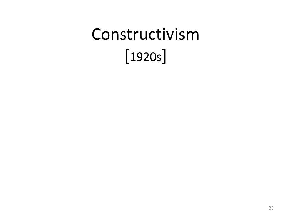 35 Constructivism [ 1920s ]