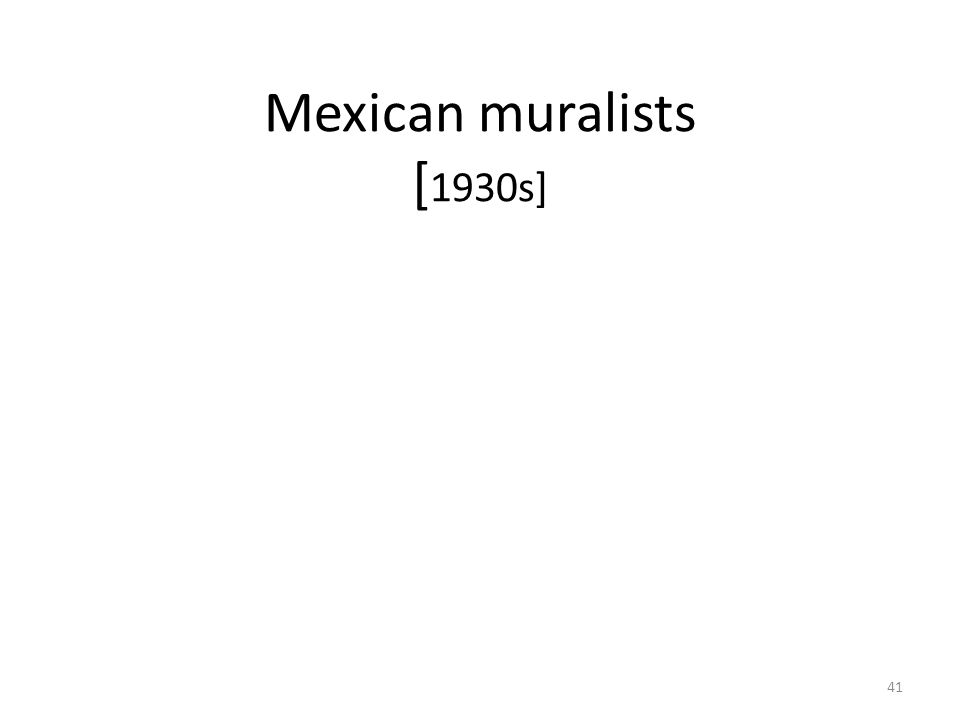41 Mexican muralists [ 1930s]