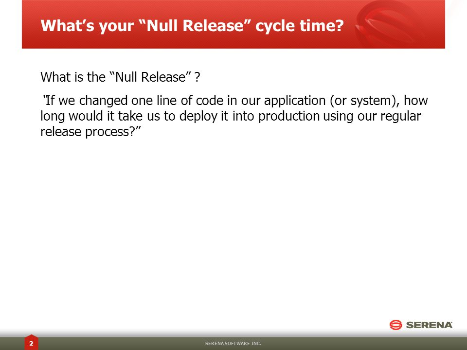 What's your Null Release cycle time.What is the Null Release .