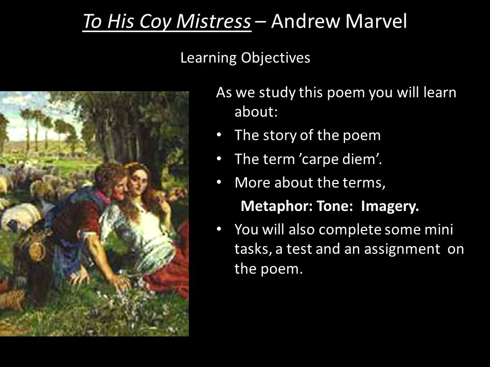 To His Coy Mistress – Andrew Marvel Key Features – Imagery Mini Task 8 - Imagery.