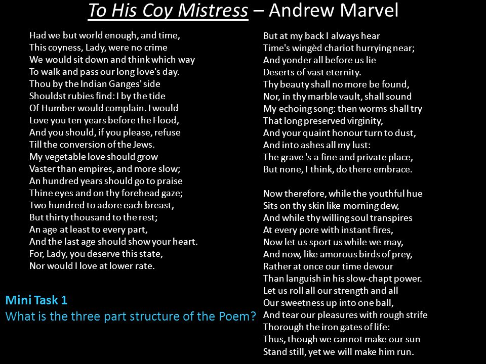 To His Coy Mistress – Andrew Marvel Key Features – Imagery Mini Task 8 From each stanza 1.select one image you find interesting 2.Explain why you have selected that image.