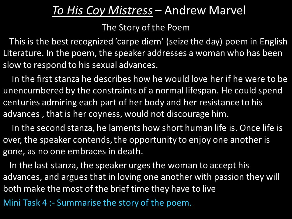 To His Coy Mistress – Andrew Marvel Key Features – Simile Mini Task 10 From each stanza 1.Select one Simile from Stanza 3 you find interesting 2.Explain what you think that simile means.
