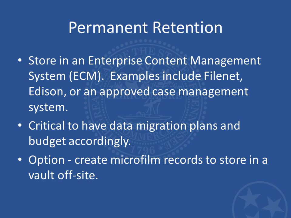 Permanent Retention Store in an Enterprise Content Management System (ECM).