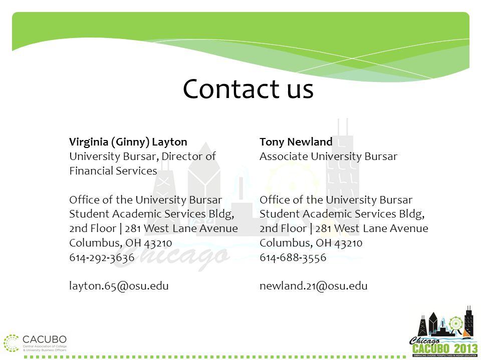 Contact us Virginia (Ginny) Layton University Bursar, Director of Financial Services Office of the University Bursar Student Academic Services Bldg, 2