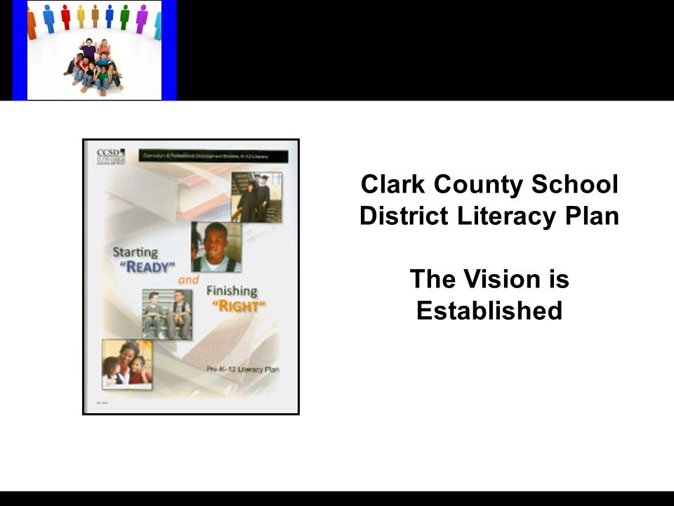 Clark County School District Literacy Plan The Vision is Established