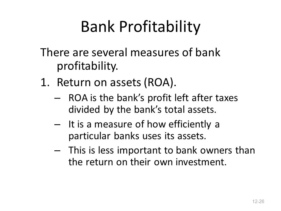 Bank Profitability There are several measures of bank profitability.